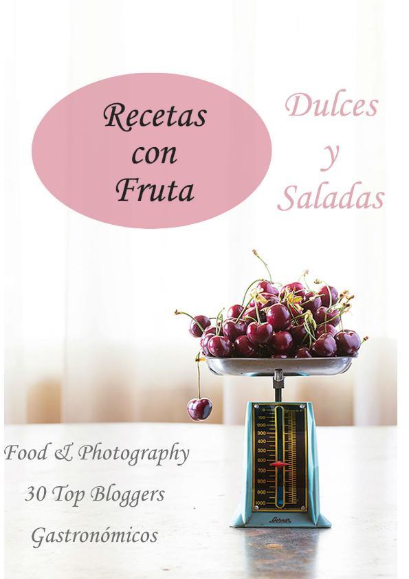 Food & Photography 30 Top Bloggers Gastronómicos: Recetas con Fruta by @kukiSquare